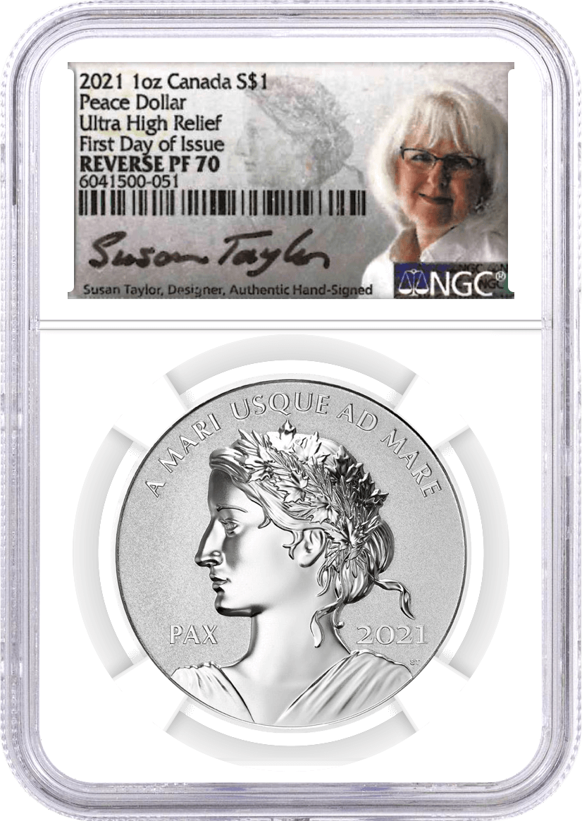 2021 $1 Canada 1oz Silver Reverse Proof Peace Dollar Ultra High Relief NGC Reverse PF70 First Day Issue Taylor Signed Label