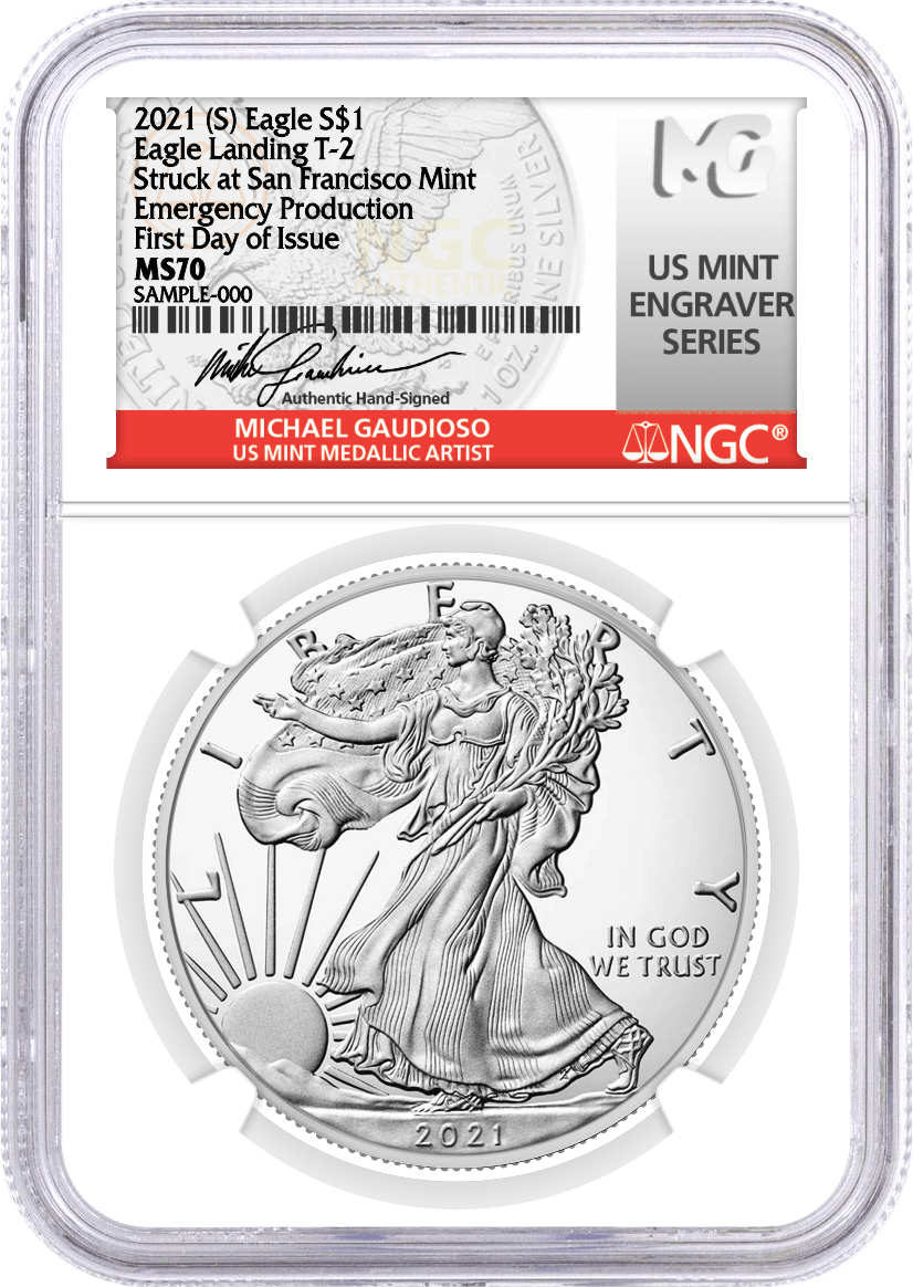 2021 (S) $1 Silver Eagle Type 2 Struck at San Francisco Emergency Production NGC MS70 First Day of Issue Gaudioso Signed U.S. Mint Engraver Series