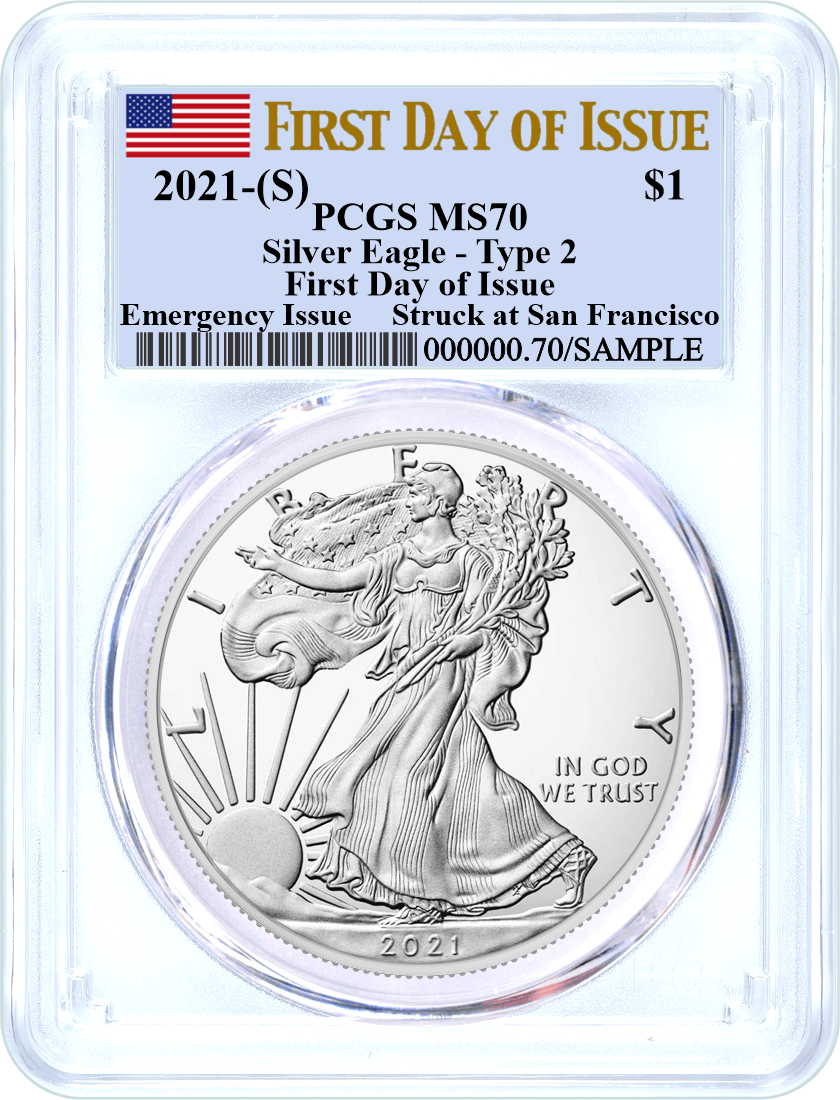 2021 (S) $1 Silver Eagle Type 2 Struck at San Francisco Emergency Issue PCGS MS70 First Day of Issue Flag Label